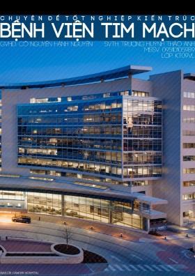 Chuyên đề tốt nghiệp Kiến trúc: Bệnh viện TIM MẠCH