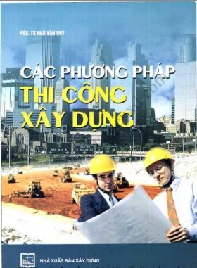 Các phương pháp thi công xây dựng - PGS.TS Ngô Văn Quỳ