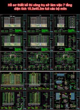 Hồ sơ thiết kế thi công trụ sở làm việc 7 tầng diện tích 15.3x45.3m full các bộ môn