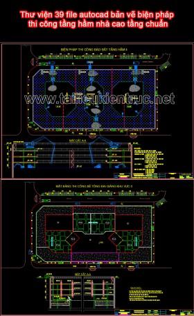 Thư viện 39 file autocad bản vẽ biện pháp thi công tầng hầm nhà cao tầng chuẩn