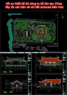 Hồ sơ thiết kế thi công tu bổ tôn tạo Chùa đầy đủ các bản vẽ chi tiết autocad kiến trúc