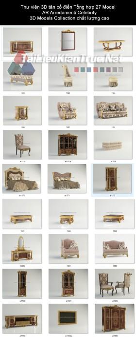 Thư viện 3D tân cổ điển Tổng hợp 27 Model AR Arredamenti Celebrity - 3D Models Collection chất lượng cao