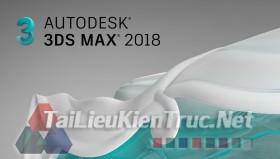 Bộ cài Phần mềm Autodesk 3ds Max 2018 full 64 bit