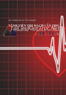 Đề cương tốt nghiệp - Thiết kế bệnh viện Tim mạch Cần Thơ - Nguyễn Thế Bảo