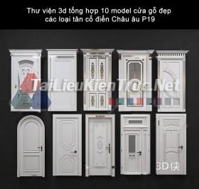 Thư viện 3d tổng hợp 10 model cửa gỗ đẹp các loại tân cổ điển Châu âu P19
