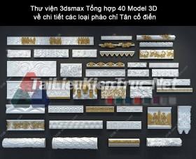 Thư viện 3dsmax Tổng hợp 40 Model 3D về chi tiết các loại phào chỉ Tân cổ điển
