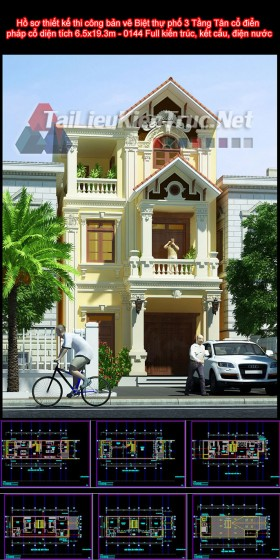 Hồ sơ thiết kế thi công bản vẽ Biệt thự phố 3 Tầng Tân cổ điển pháp cổ diện tích 6.5x19.3m - 0144 Full kiến trúc, kết cấu, điện nước
