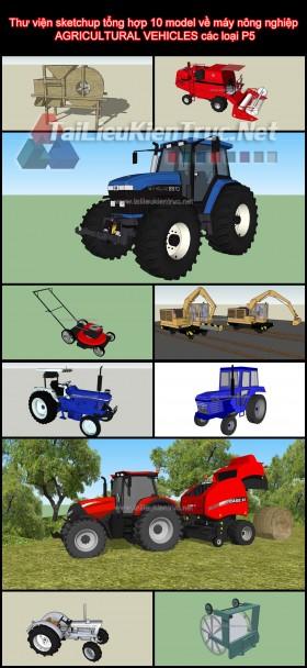 Thư viện sketchup tổng hợp 10 model về máy nông nghiệp AGRICULTURAL VEHICLES các loại P5