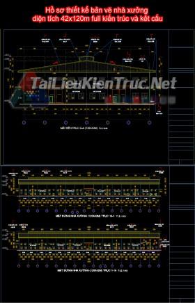 Hồ sơ thiết kế bản vẽ nhà xưởng diện tích 42x120m full kiến trúc và kết cấu