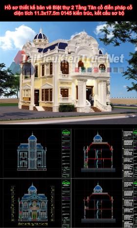 Hồ sơ thiết kế bản vẽ Biệt thự 2 Tầng Tân cổ điển pháp cổ diện tích 11.3x17.5m 0145 kiến trúc, kết cấu sơ bộ