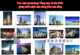 Thư viện photoshop Tổng hợp 16 file PSD ghép phối cảnh các công trình cao tầng