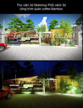 Thư viện 3d Sketchup Phối cảnh 3d công trình quán coffee Bamboo
