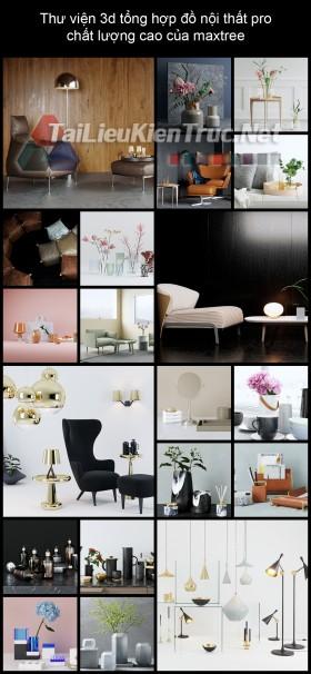 Thư viện 3d tổng hợp đồ nội thất pro chất lượng cao của maxtree