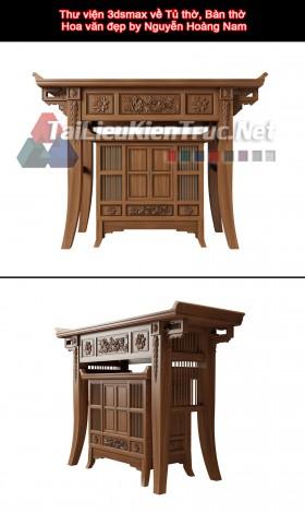 Thư viện 3dsmax về Tủ thờ, Bàn thờ Hoa văn đẹp by Nguyễn Hoàng Nam