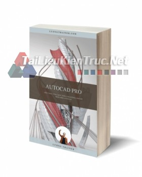 Giáo trình Autocad Pro - Nền tảng vững chắc trên con đường làm chủ Autocad tác giả Lương Trainer