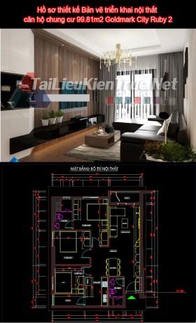 Hồ sơ thiết kế Bản vẽ triển khai nội thất căn hộ chung cư 99.81m2 Goldmark City Ruby 2