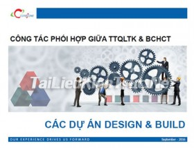 CÔNG TÁC PHỐI HỢP GIỮA TTQLTK & BCHCT CÁC DỰ ÁN DESIGN & BUILD