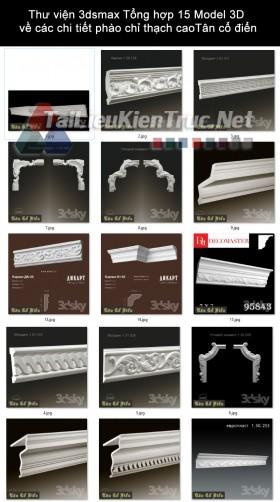 Thư viện 3dsmax Tổng hợp 15 Model 3D về các chi tiết phào chỉ thạch caoTân cổ điển