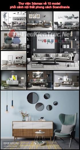Thư viện 3dsmax về 10 model phối cảnh nội thất phong cách Scandinavia