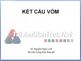 Kết cấu vòm nhà nhịp lớn- TS. Nguyễn Ngọc Linh