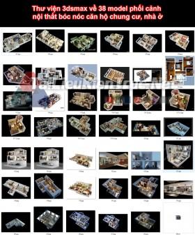 Thư viện 3dsmax về 38 model phối cảnh nội thất bóc nóc căn hộ chung cư, nhà ở