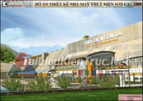 Đồ án tốt nghiệp KTS Thiết kế nhà máy thủy điện Sơn La MS150