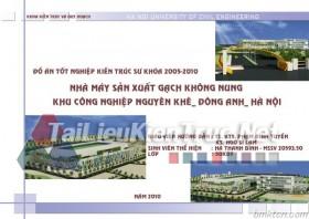 Đồ án tốt nghiệp KTS-Nhà máy sản xuất gạch không nung Nguyên Khê- Đông Anh MS154