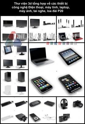Thư viện 3d tổng hợp về các thiết bị công nghệ Điện thoại, máy tính, laptop, máy ảnh, tai nghe, loa đài P20