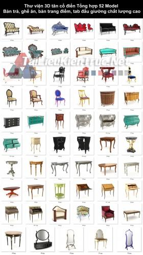 Thư viện 3D tân cổ điển Tổng hợp 52 Model Bàn trà, ghế ăn, bàn trang điểm, tab đầu giường, chất lượng cao