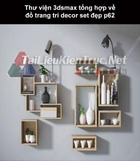 Thư viện 3dsMax tổng hợp về đồ trang trí decor set đẹp p62