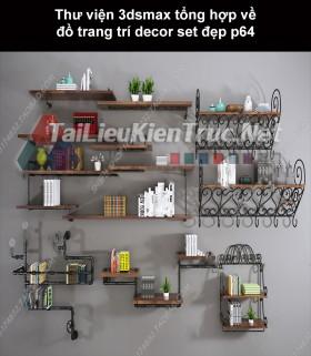 Thư viện 3dsMax tổng hợp về đồ trang trí decor set đẹp p64