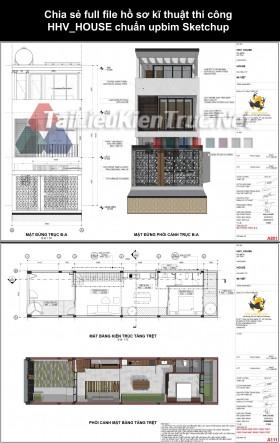 Chia sẻ full file hồ sơ kĩ thuật thi công HHV_HOUSE chuẩn upbim Sketchup