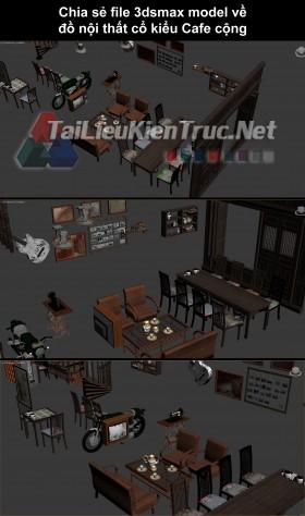Chia sẻ file 3dsmax model về đồ nội thất cổ kiểu Cafe cộng