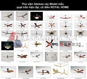 Thư viện 3dsmax các Model mẫu quạt trần hiện đại, cổ điển ROYAL HOME