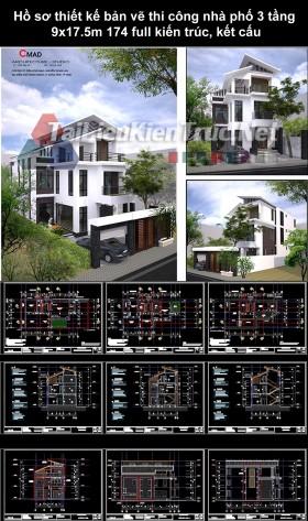 Hồ sơ thiết kế bản vẽ thi công nhà phố 3 tầng 9x17.5m 174 full kiến trúc, kết cấu