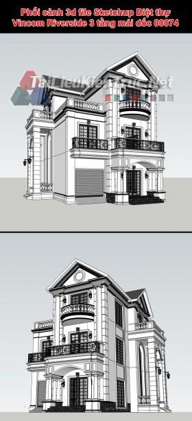 Phối cảnh 3d file Sketchup Biệt thự Vincom Riverside 3 tầng mái dốc 00074