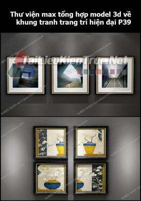 Thư viện max tổng hợp model 3d về Khung tranh trang trí hiện đại P39