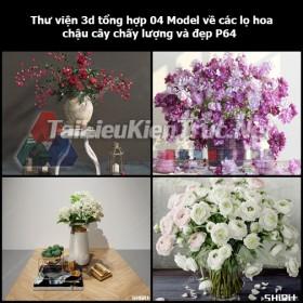 Thư viện 3d tổng hợp 04 Model về các lọ hoa, chậu cây chất lượng và đẹp P64