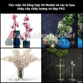 Thư viện 3d tổng hợp 04 Model về các lọ hoa, chậu cây chất lượng và đẹp P65
