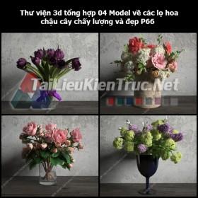 Thư viện 3d tổng hợp 04 Model về các lọ hoa, chậu cây chất lượng và đẹp P66