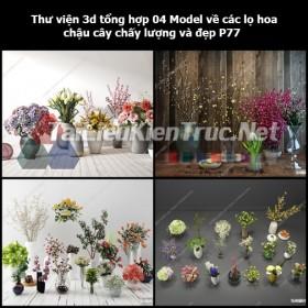 Thư viện 3d tổng hợp 04 Model về các lọ hoa, chậu cây chất lượng và đẹp P77