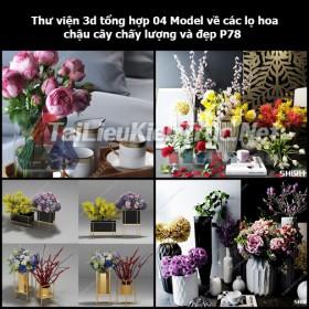 Thư viện 3d tổng hợp 04 Model về các lọ hoa, chậu cây chất lượng và đẹp P78