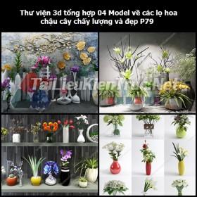 Thư viện 3d tổng hợp 04 Model về các lọ hoa, chậu cây chất lượng và đẹp P79