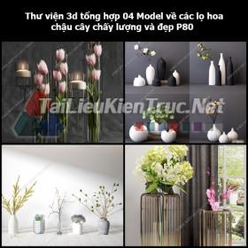 Thư viện 3d tổng hợp 04 Model về các lọ hoa, chậu cây chất lượng và đẹp P80
