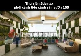 Thư viện 3dsmax phối cảnh, tiểu cảnh sân vườn 108
