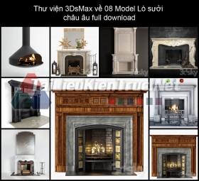 Thư viện 3DsMax về 08 Model Lò sưởi châu âu full download