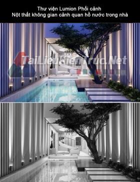 Thư viện Lumion Phối cảnh Nột thất không gian cảnh quan hồ nước trong nhà