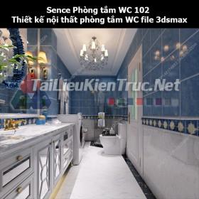 Sence Phòng tắm WC 102 - Thiết kế nội thất phòng tắm + Wc file 3dsmax