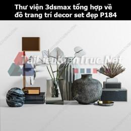 Thư viện 3dsMax tổng hợp về đồ trang trí decor set đẹp p184