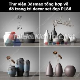 Thư viện 3dsMax tổng hợp về đồ trang trí decor set đẹp p186
